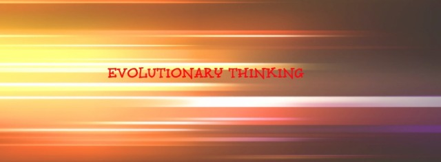 EVOLUTIONARY THINKING